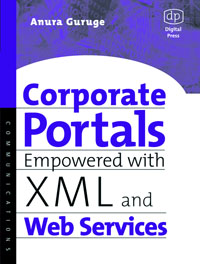 Corporate Portals Empowered with XML and Web Services, corporate portals empowered with xml and web services