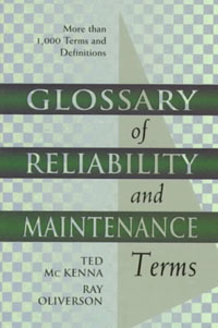 Glossary of Reliability and Maintenance Terms, asmaa chouairi mohamed el ghorba and abdelkader benali reliability and maintenance analysis of complex industrial systems