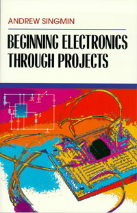 Beginning Electronics Through Projects, simple low cost electronics projects