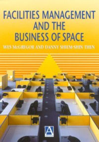 Facilities Management and the Business of Space, strategic management of built facilities