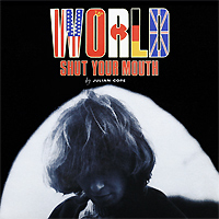 Julian Cope. World Shut Your Mouth (LP)