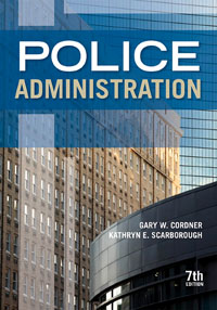 Police Administration, gary w cordner police administration