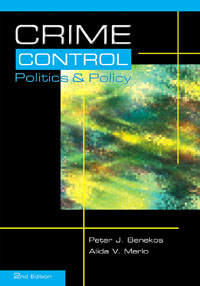 Crime Control, Politics and Policy (1st edition title: What's Wrong with the Criminal Justice System: Ideology, Politics and the Media), reason ideology and politics
