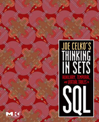 Joe Celko's Thinking in Sets: Auxiliary, Temporal, and Virtual Tablesin SQL joe celko s thinking in sets auxiliary temporal and virtual tablesin sql