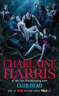 Club Dead (TV Tie-In): A Sookie Stackhouse Novel still william tv tie in edition