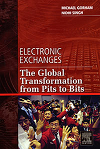 Electronic Exchanges: The Global Transformation from Pits to Bits atamjit singh pal paramjit kaur khinda and amarjit singh gill local drug delivery from concept to clinical applications