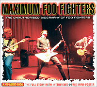 Foo Fighters Foo Fighters. Maximum Foo Fighters. The Unauthorised Biography Of Foo Fighters foo fighters foo fighters wasting light 2 lp