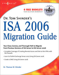 Dr. Tom Shinder's ISA Server 2006 Migration Guide syngress configuring isa server 2000