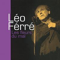 все цены на Лео Ферре Leo Ferre. Les Fleurs Du Mal