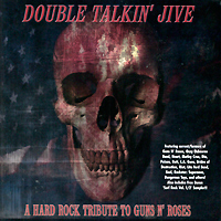 Urban Preacher,Katet,Rob Owen,Here Kitty Kitty,Kore Rozzik  Double Talkin' Jive: A Hard Rock Tribute To Guns N' Roses (2 CD) the charmer