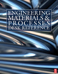 Engineering Materials and Processes Desk Reference,