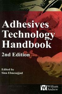 Adhesives Technology Handbook,