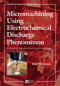 Micromachining Using Electrochemical Discharge Phenomenon, petar piljek zdenka keran and ante ninic micromachining