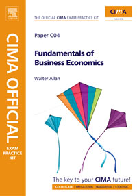 CIMA Official Exam Practice Kit Fundamentals of Business Economics, business fundamentals