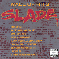 Slade Slade. Wall Of Hits slade slade alive slade alive vol two slade on stage alive at reading 80 2 cd