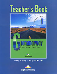 Jenny Dooley, Virginia Evans Grammarway 1: Teacher's Book virginia evans jenny dooley on screen b2 student s book