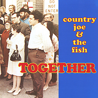 Country Joe & The Fish Country Joe And The Fish. Together country pursuits