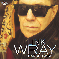 Link Wray. Barbed Wire