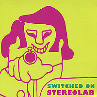 Stereolab Stereolab. Switched On trolo беговел too too i ltd happy monster