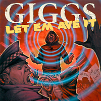 Giggs.  Let Em Ave It XL Recordings Ltd.,Концерн