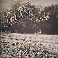 Дилан Лебланк Dylan LeBlanc. Paupers Field getting rough