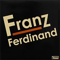 Franz Ferdinand Franz Ferdinand. Franz Ferdinand (LP) franz ferdinand franz ferdinand do you want to pt 2