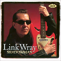 Link Wray Shadowman