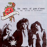 Hollywood Rose,Axl Rose,Изи Стрэдлин Hollywood Rose feat. Axl Rose & Izzy Stradlin. The Roots Of Guns 'n' Roses rose bar