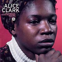 Элис Кларк Alice Clark. The Complete Studio Recordings 1968-1972