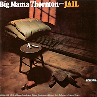 Big Mama Thornton. Jail