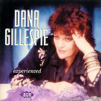 Dana Gillespie. Experienced