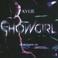 Кайли Миноуг,Bono Kylie Minogue. Showgirl. Homecoming Live (2 CD) кайли миноуг kylie minogue kylie 2 cd dvd lp