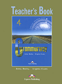 Jenny Dooley, Virginia Evans Grammarway 4: Teacher's Book virginia evans jenny dooley on screen b2 student s book
