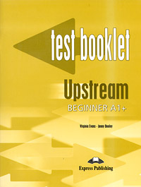 Virginia Evans, Jenny Dooley Upstream: Beginner A1+: Test Booklet ISBN: 978-1-84558-677-5 батут z sports r 1266 40 inch