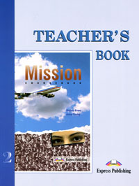 Virginia Evans, Jenny Dooley Teacher's Book: Mission 2 virginia evans jenny dooley on screen b2 student s book