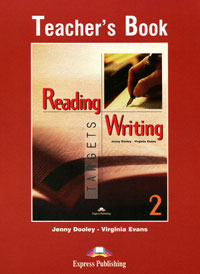Jenny Dooley, Virginia Evans Teacher's Book: Reading & Writing Targets 2 evans v reading writing 2 teacher s book