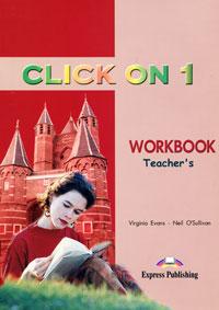Virginia Evans, Neil O'Sullivan Click On 1: Workbook: Teacher's american headway workbook 3 spotlight on testing level в1