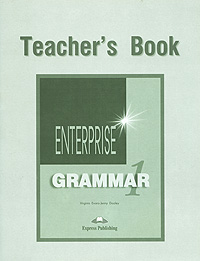 Virginia Evans, Jenny Dooley Enterprise 1: Grammar: Teacher's Book enterprise plus grammar book pre intermediate