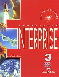 Virginia Evans, Jenny Dooley Enterprise 3: Pre-Intermediate: Coursebook hashemi l thomas b cambridge english grammar for pet grammar reference and practice