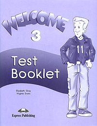 Elizabeth Gray, Virginia Evans Welcome 3: Test Booklet my phonics 1 the alphabet activity book рабочая тетрадь