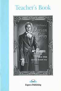 The Portrait of Dorian Gray: Level 4: Teacher's Book