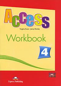 Virginia Evans, Jenny Dooley Access 4: Workbook 新编实用英语视听说中级教程下(第4版 附光盘)[new practical english visual audio oral intermediate course]