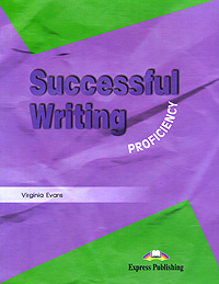 Virginia Evans Successful Writing Proficiency: Student's Book evans v successful writing uppe intermediate teacher s book
