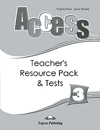 Virginia Evans, Jenny Dooley Access 3: Teacher's Resource Pack & Tests jenny dooley virginia evans practice tests teacher s book