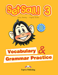 Jenny Dooley, Virginia Evans Set Sail! 3: Vocabulary & Grammar Practice language practice for advanced english grammar and vocabulary