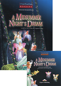 Уильям Шекспир A Midsummer Night's Dream: Level 2 (+ CD-ROM) ISBN: 978-1-84558-121-3 midsummer magic