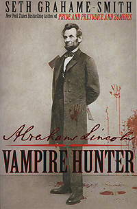 Abraham Lincoln: Vampire Hunter the last best hope of earth – abraham lincoln