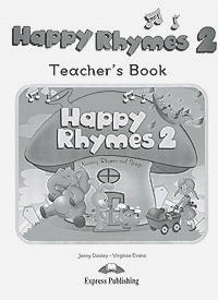 Jenny Dooley, Virginia Evans Happy Rhymes 2: Nursery Rhymes and Songs: Teacher's Book happy is the bride