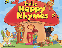 Jenny Dooley, Virginia Evans Hello Happy Rhymes: Nursery Rhymes and Songs jenny dooley virginia evans happy rhymes 1 nursery rhymes and songs pupil s book