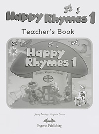 Jenny Dooley, Virginia Evans Happy Rhymes 1: Nursery Rhymes and Songs: Teacher's Book happy is the bride